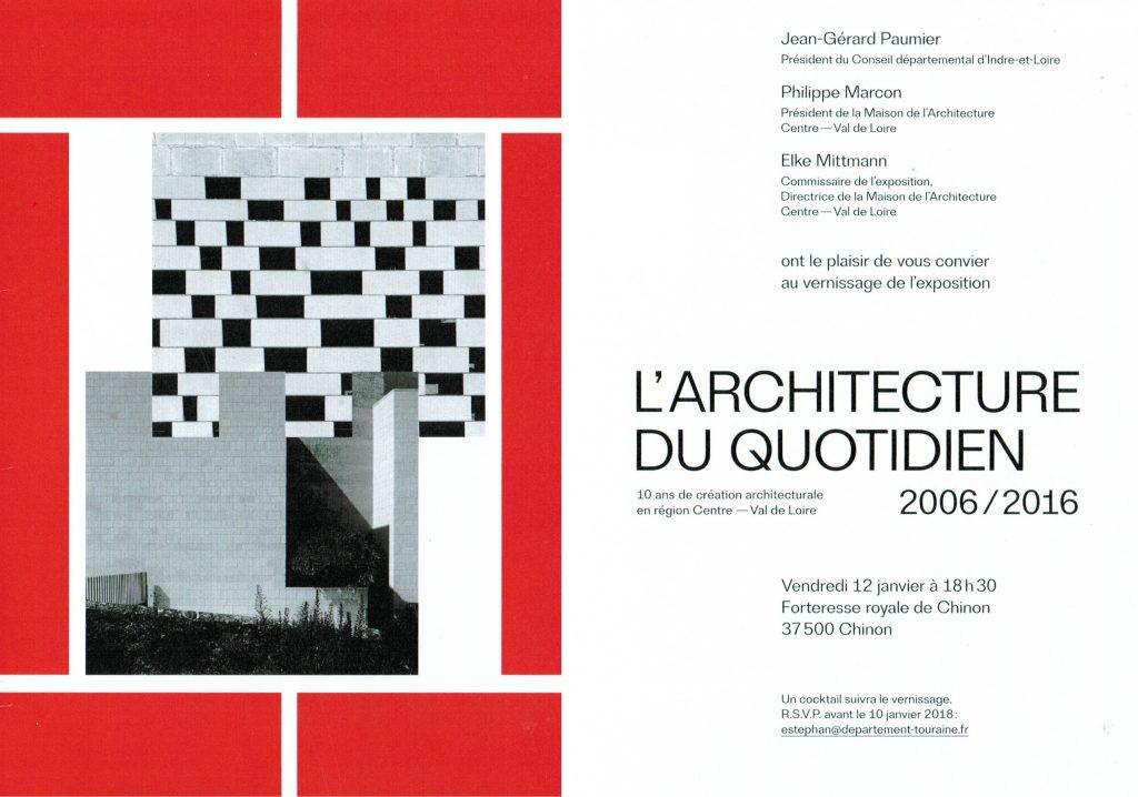 Du 12 janvier au 13 mai 2018, la Forteresse royale de Chinon accueille l'exposition L'Architecture au Quotidien - 10 ans de création architecturale en région Centre-Val de Loire.